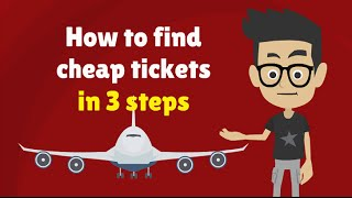 HOW TO FIND THE CHEAPEST FLIGHTS IN 3 STEPS - Cheap Airfare Tickets Trick: Get Cheap Airline Tickets