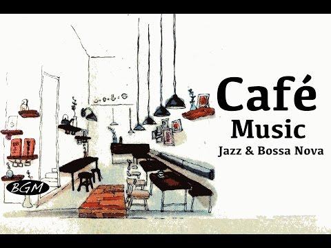 Jazz & Bossa Nova Instrumental Music - Relaxing CAFE MUSIC For Study,Work,Relax - Background Music
