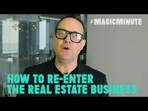 How To Re-Enter The Real Estate Industry | Magic Minute | Real Estate Tips