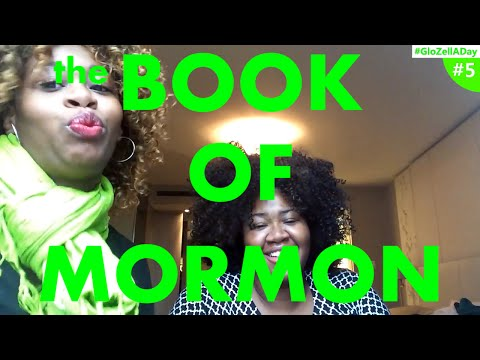 GloZell and DeOnzell Review: The Book of Mormon the MUSICAL