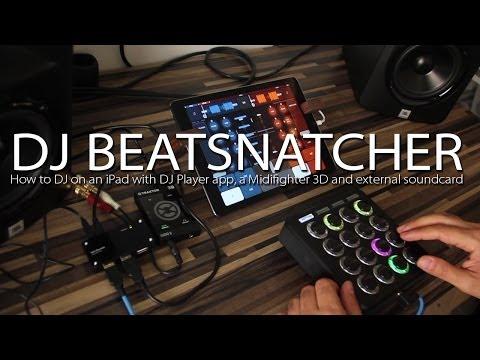 DJ Beatsnatcher - My DJ Setup (DJ Player App, Midifighter 3D, Traktor Audio 2)