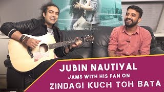 Gambar cover Exclusive Video - Jubin Nautiyal Sings Zindagi Kuch Toh Bata with His Lucky Fan