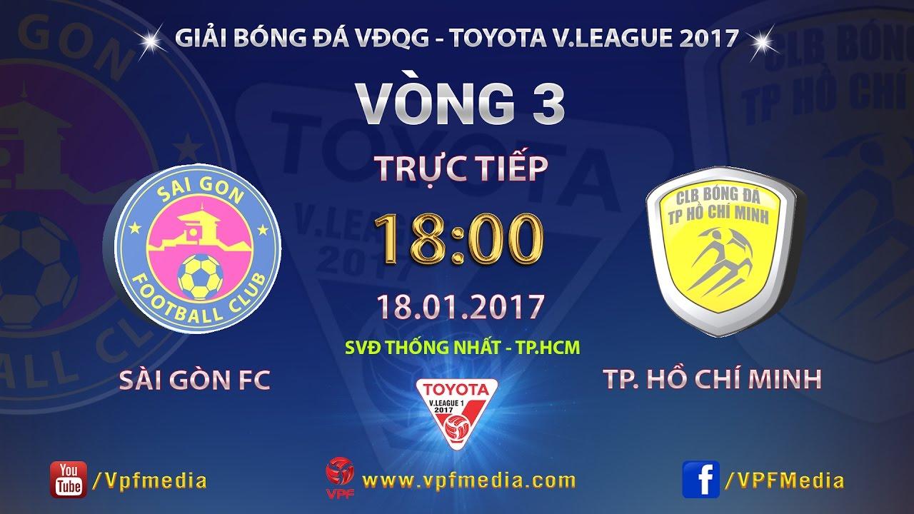 Sài Gòn vs TP Hồ Chí Minh _ 18-01-2017
