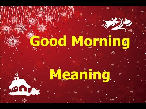 Good morning meaning graphic what is meant by good morning good good morning meaning graphic what is meant by good morning good morning definition m4hsunfo Image collections