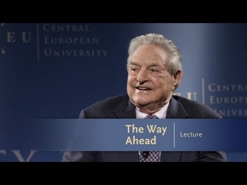 George Soros Lectures: The Way Ahead