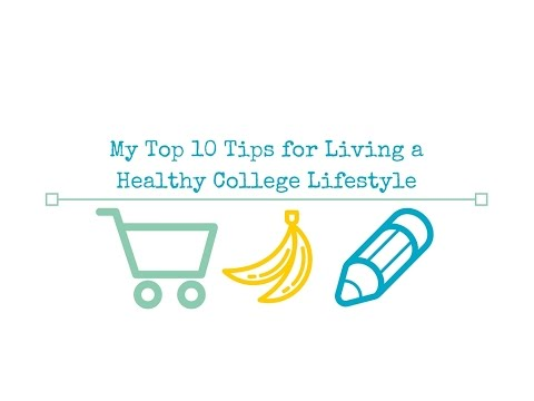How to Live a Healthy Lifestyle in College: My Top 10 Tips!