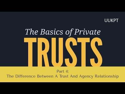 A Trust And Agency Relationship | Private Trust Series