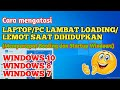 - Cara mengatasi Laptop Lemot Lambat Loading  Cara Mempercepat Loading Windows 10