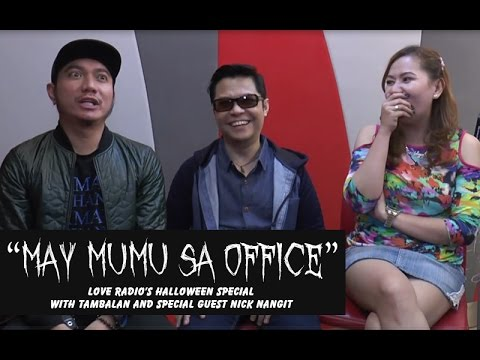 """May Mumu Sa Office"" Halloween Special ng Love Radio kasama ang Tambalan at Mr. Nick Nañgit!"