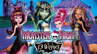 "Monster High ""13 Wishes"" Full Movie"