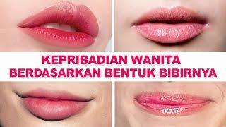 Karakter Wanita Berdasarkan dari Bentuk Bibirnya