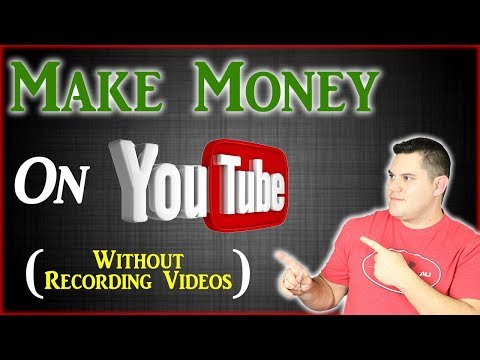 How To Earn $100 A Day On YouTube Without Recording Videos [2019]