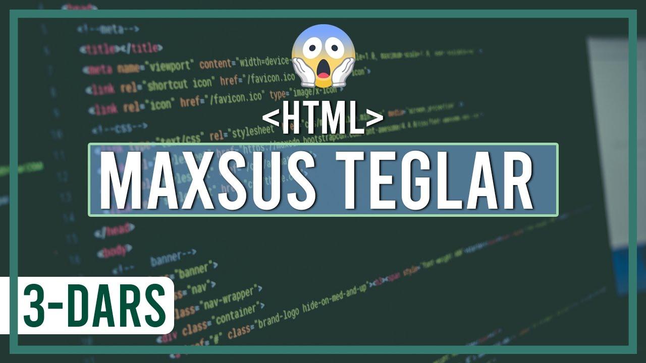 HTMLda maxsus teglar (1-qism)