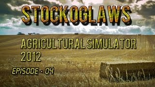 Lets Play Agricultural Simulator 2012 - Ep 004