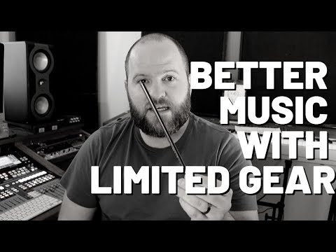 Better Music With Limited Gear?