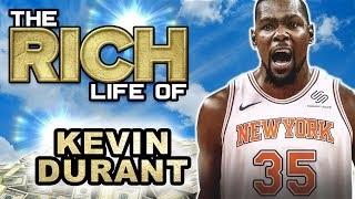 Kevin Durant | The Rich Life |  $200 Million Dollar Man | New York Knicks?