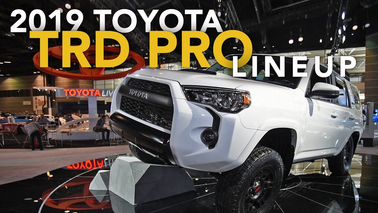 2019 Toyota Tacoma Tundra And 4runner Trd Pro 2018 Chicago Auto