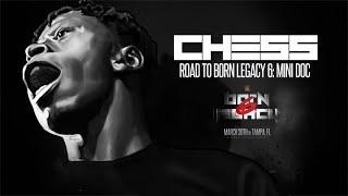 CHESS: ROAD TO BORN LEGACY 6 (MINI DOC)