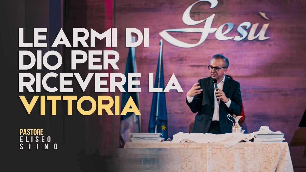 Le armi di Dio per  prendere la vittoria | Pastore Eliseo Siino | 11/04/2021