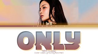Download Lee Hi ONLY Lyrics (이하이 ONLY 가사) (Color Coded Lyrics Eng/Rom/Han)