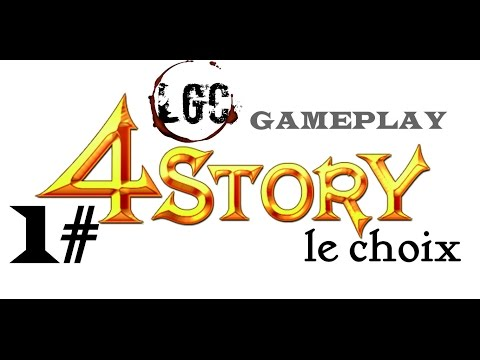 4Story GAMEPLAY 1# – LE CHOIX – LGC