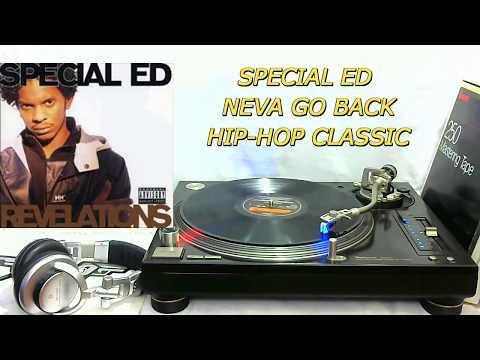 SPECIAL ED - NEVA GO BACK ( HIP-HOP CLASSIC )