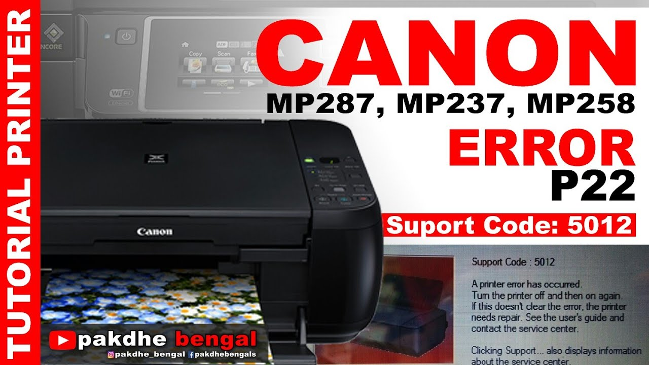Canon Mp287 Mp237 Mp258 Error P22 Suport Code 5012 5011 Printer
