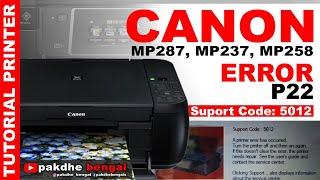 Canon MP287 MP237 MP258 Error P22 Suport Code: 5012 / 5011, printer canon mp error p22