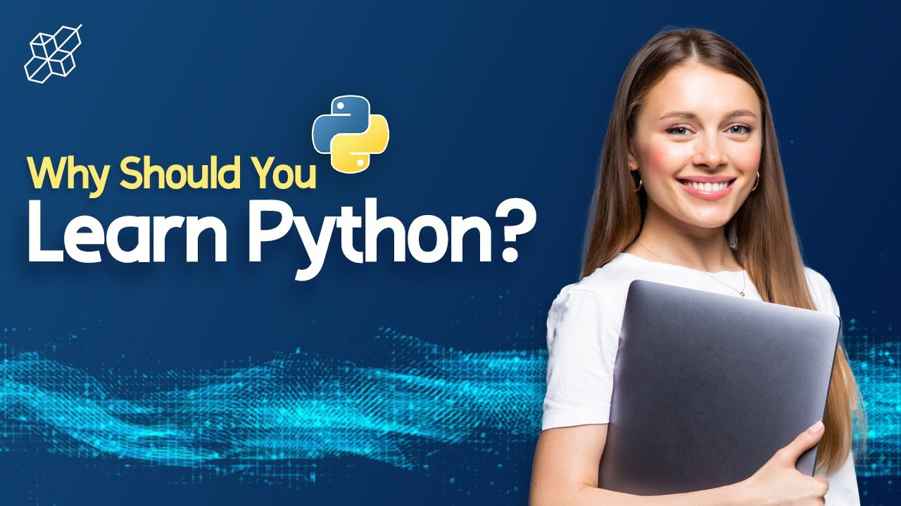 Reasons Why You Should Learn Python in 2021   Python Explained