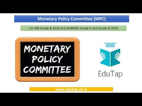 Monetary Policy Committee (MPC) explained for RBI and NABARD 2018