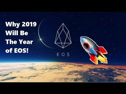 Why 2019 Will Be The YEAR of EOS!
