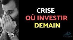 Où Investir après la Crise | Quoi acheter (Mon Choix)