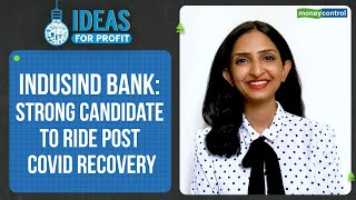 IndusInd Bank: Strong Candidate To Ride Post Covid Recovery | Ideas For Profit