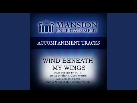 Wind Beneath My Wings (High Key Eb with Background Vocals)