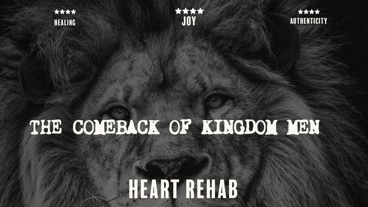 "Heart Rehab | ""The Comeback Of The Kingdom Man"" | Part 3"