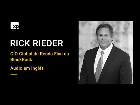A visão de Rick Rieder, CIO Global de Renda Fixa da BlackRock - Áudio em inglês