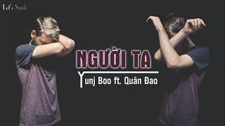 Người Ta - Quân Đao ft. Yunj Boo [Video/Lyric]
