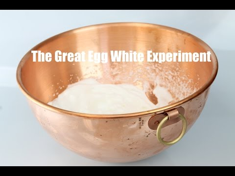 The Great Egg White Experiment - Does a Copper bowl really matter?