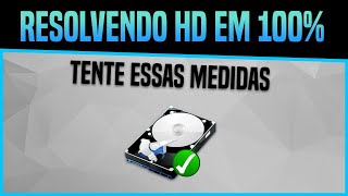 Uso do HD (Disco) em 100% no Windows 10? Veja algumas possíveis Soluções!
