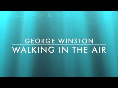 Walking In the Air-George Winston