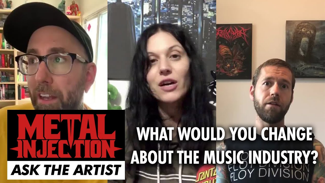 What Would You Change About The Music Industry? ASK THE ARTIST | Metal Injection