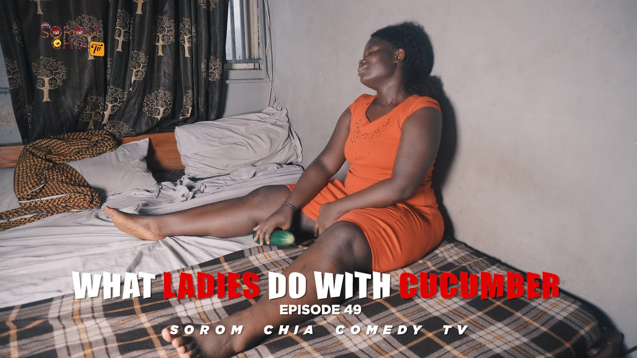 Download WHAT LADIES DO WITH CUCUMBER (Latest Sorom Chia Comedy) (Episode 49)