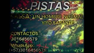 UN HOMBRE NORMAL SALSA Yiyo Sarante (pista - muestra) Ivan Orozco