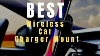 5 Best Wireless Car Charger Mount