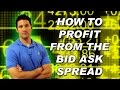 How to Profit From the Bid Ask Spread