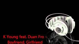 K Young feat. Duan Fro - Boyfriend, Girlfriend (Full & Unreleased)+Download Link