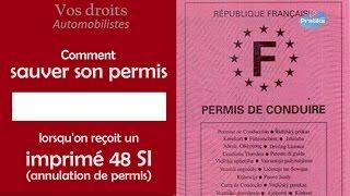 Sauver son permis si on reçoit un imprimé 48 SI (annulation permis) - Vos droits Automobilistes