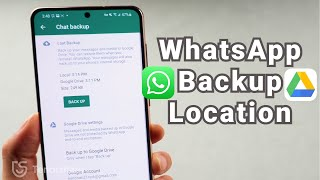 Where is WhatsApp Backup Location stored in Google Drive 2021