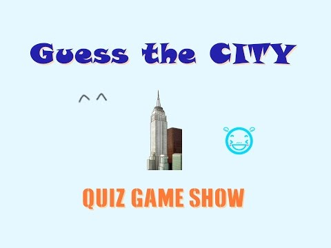 Guess the City  ^_^   a find the name quiz