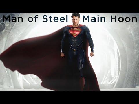 Man of Steel | Main Hoon | Video Song